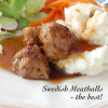 Swedish Meatballs - the best!