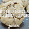 Browned Butter Salted Caramel Toffee Chocolate Chip Cookies