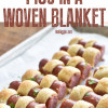 Pigs in a Woven Blanket