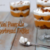 Mini Pumpkin Gingerbread Trifles