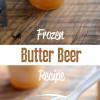 Frozen Butterbeer {recipe}