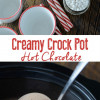 Creamy Crockpot Hot Chocolate
