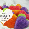 25+ Heart Shaped Food Ideas