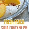 Peach Soda Cracker Pie