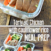 Teriyaki Chicken with Cauliflower Rice Meal Prep