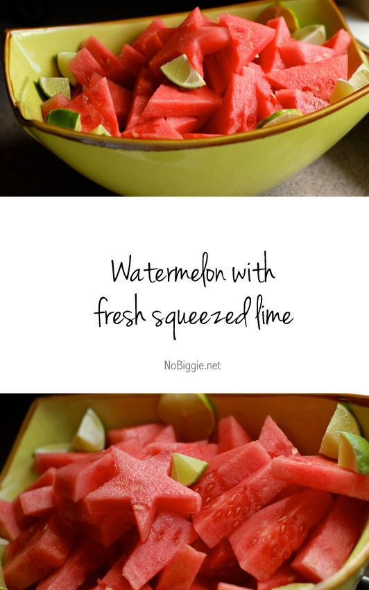 watermelon with fresh squeezed lime | NoBiggie.net