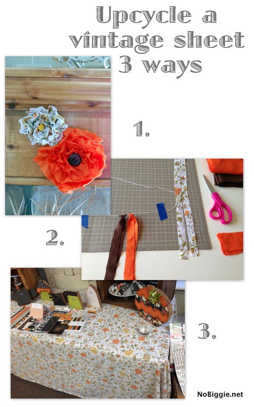 How to upcycle a vintage sheet 3 ways - NoBiggie.net