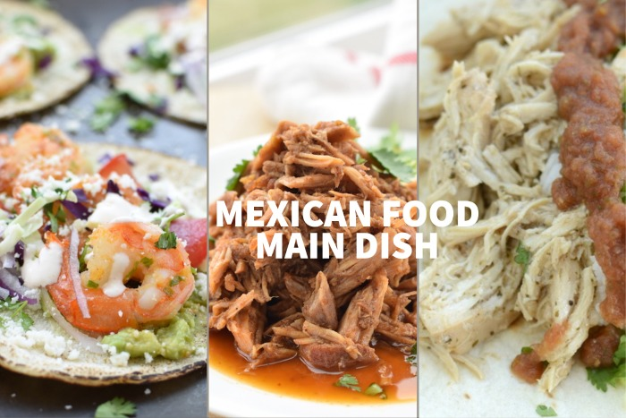 Mexican Food Main Dishes | NoBiggie.net