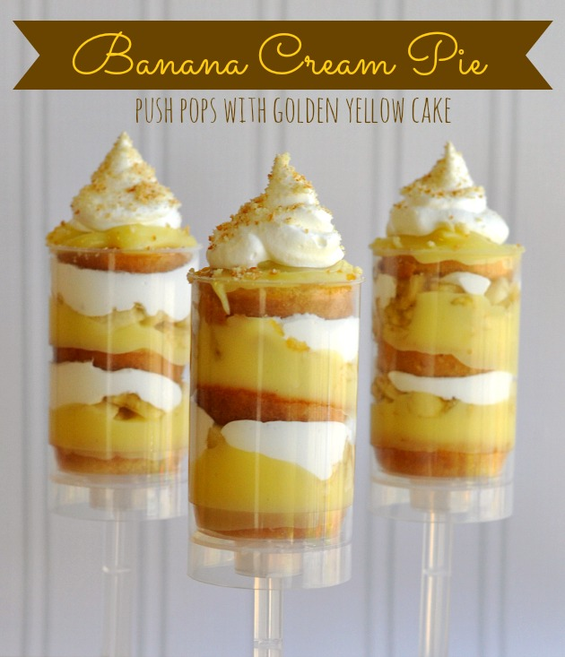 Banana Creme Pie Cake Push Pops | 25+ Desserts on a Stick