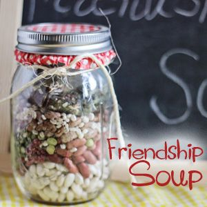 Gift in a Jar Friendship Soup | 25+ Mason Jar Gift Ideas