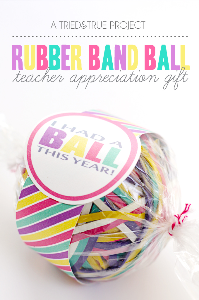 Rubber band ball gift idea with printable | 25+ teacher appreciation week ideas