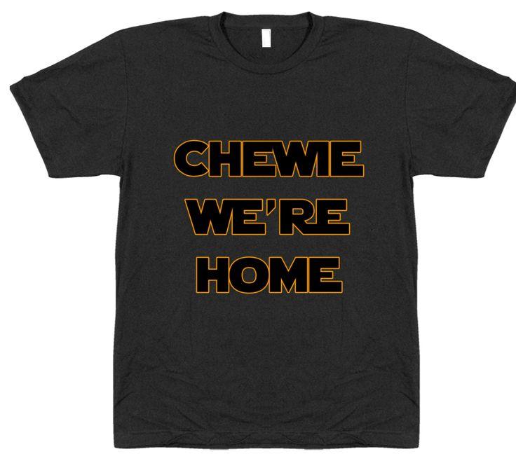 Chewie, We're Home T-Shirt | 25+ ways to celebrate Star Wars Day