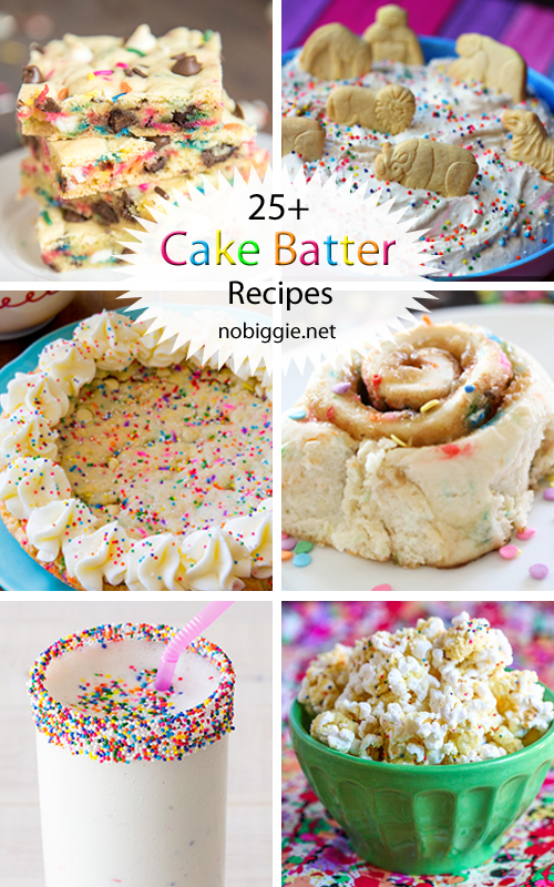 25+ Cake Batter Recipes | NoBiggie.net
