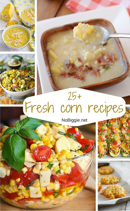 25+ fresh corn recipes | NoBiggie.net