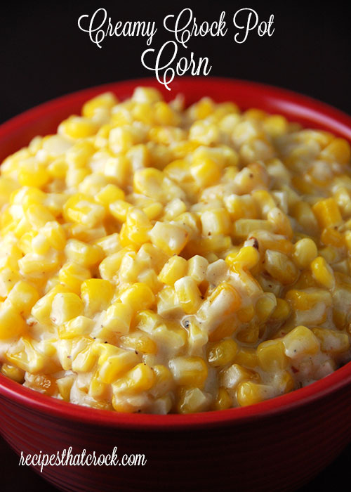 Creamy Crock Pot Corn | 25+ fresh corn recipes