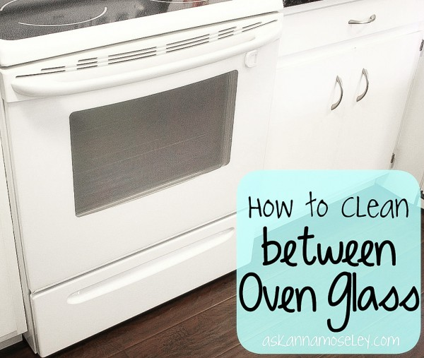 How to Clean Between Oven Glass | 25+ Cleaning Hacks