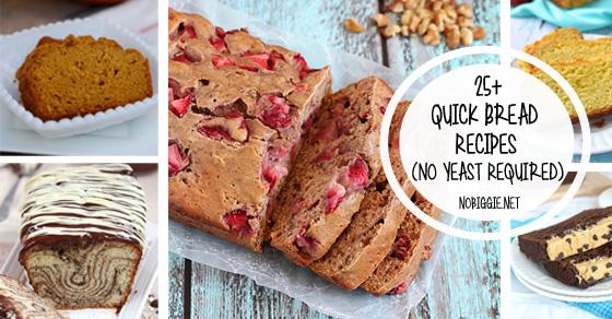 25+ quick bread recipes | NoBiggie.net