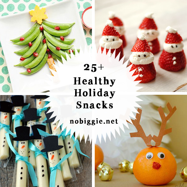 25+ healthy holiday snacks | NoBiggie.net