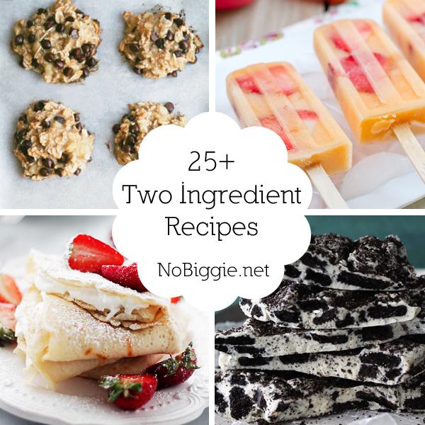 25+ Two Ingredient Recipes | NoBiggie.net