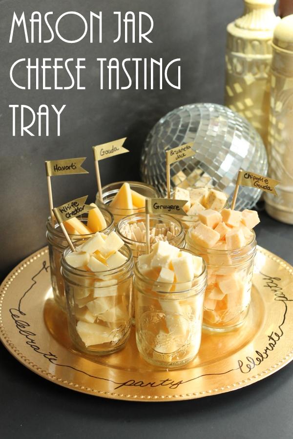 Mason jar cheese tasting tray | 25+ NYE party ideas
