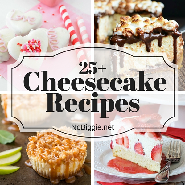 25+ Cheesecake Recipes | NoBiggie.net