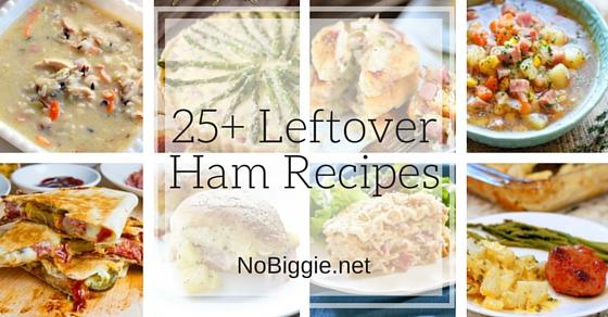 25+ Leftover Ham Recipes   NoBiggie.net