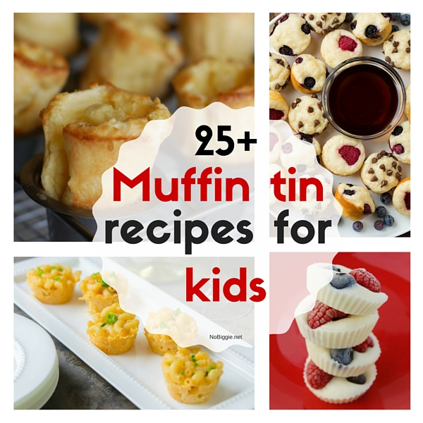 25+ Muffin Tin recipes for kids