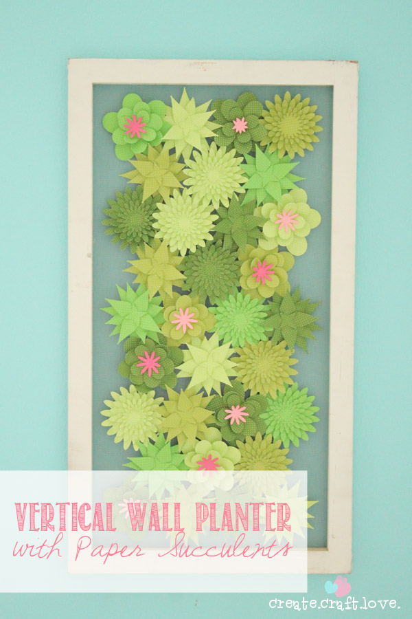 Vertical Wall Planter with Paper Succulents | 25+ Paper Flower Crafts
