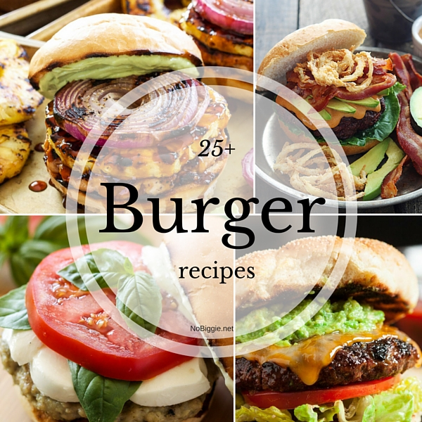 25+ Burger recipes | NoBiggie.net