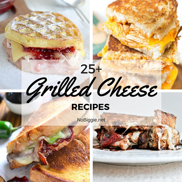 25+ Grilled Cheese Recipes | NoBiggie.net