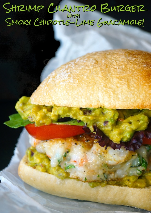 Shrimp Cilantro Burgers with Smoky Chipotle-Lime Guacamole | 25+ Burger recipes