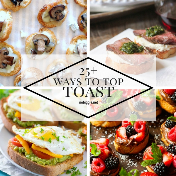 25+ Ways to Top Toast | NoBiggie.net