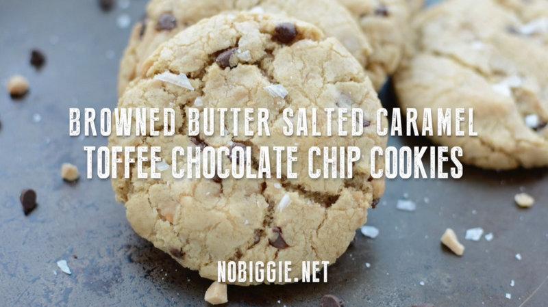 Browned Butter Salted Caramel Toffee Chocolate Chip Cookies | NoBiggie.net