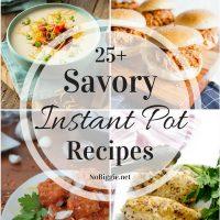 25+ Savory Instant Pot Recipes