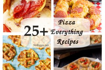 25+ Pizza Everything Recipes
