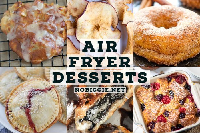 Air Fryer Desserts | NoBiggie.net